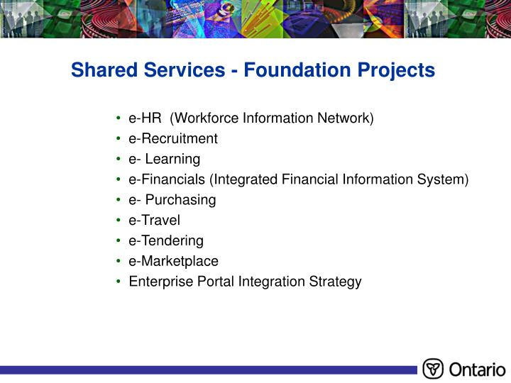 Shared Services - Foundation Projects