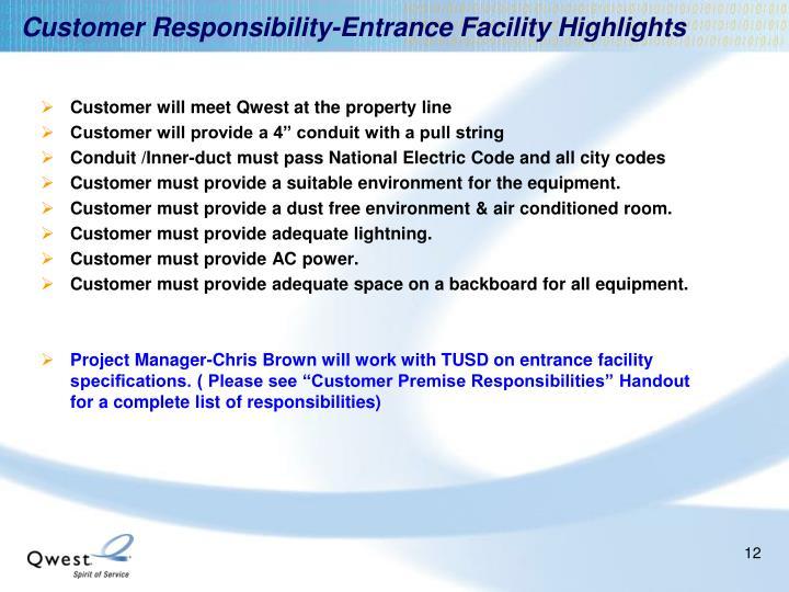 Customer Responsibility-Entrance Facility Highlights