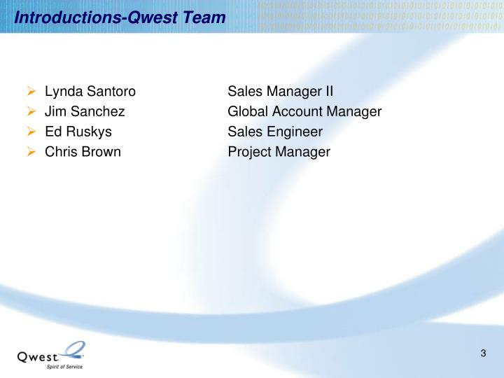 Introductions-Qwest Team