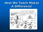 how we teach makes a difference