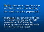 myth resource teachers are entitled to work one full day per week on their paperwork