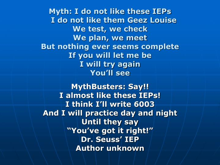 Myth: I do not like these IEPs