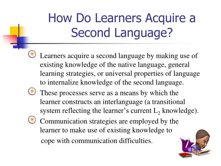 How Do Learners Acquire a Second Language?
