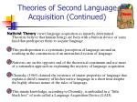 theories of second language acquisition continued1