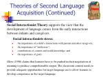 theories of second language acquisition continued3