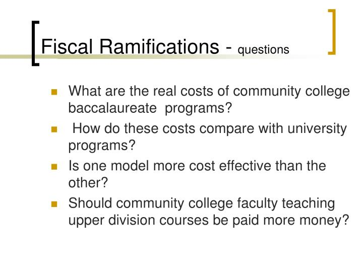 Fiscal Ramifications -