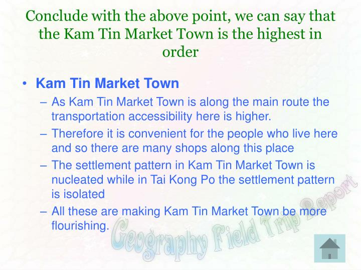 Conclude with the above point, we can say that the Kam Tin Market Town is the highest in order