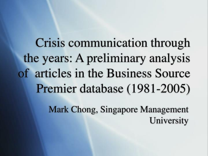 Crisis communication through the years: A preliminary analysis of  articles in the Business Source Premier database (1981-2005)