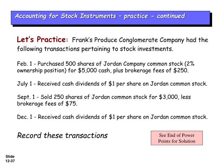 Accounting for Stock Instruments – practice - continued