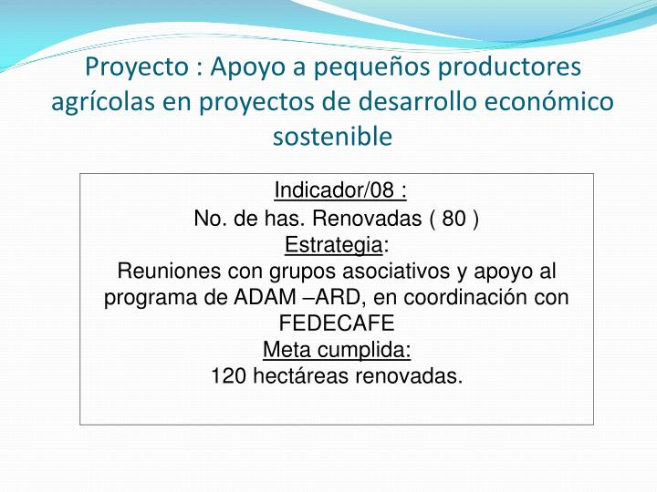 Proyecto : Apoyo a pequeños productores agrícolas en proyectos de desarrollo económico sostenible