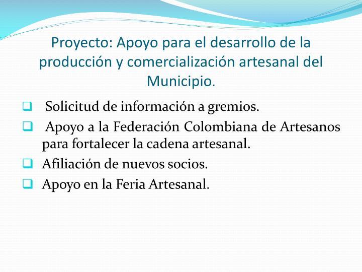 Proyecto: Apoyo para el desarrollo de la producción y comercialización artesanal del Municipio