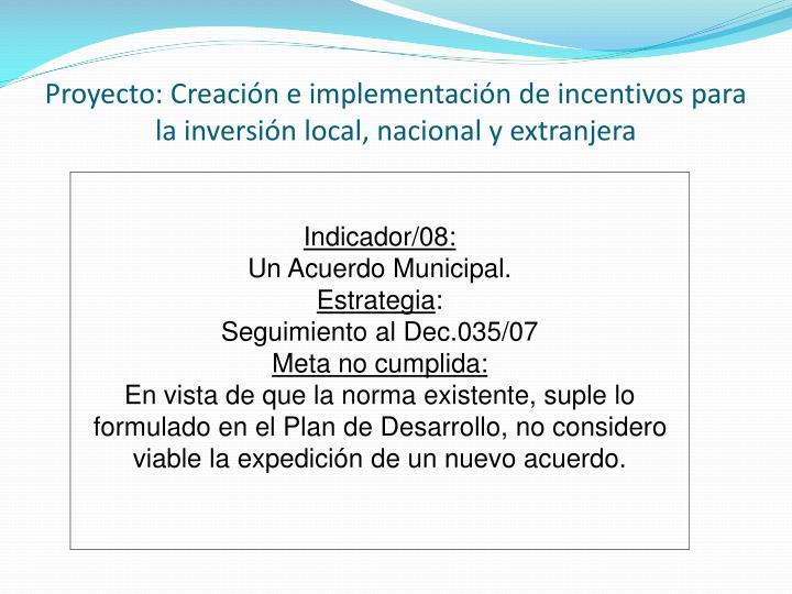 Proyecto: Creación e implementación de incentivos para la inversión local, nacional y extranjera