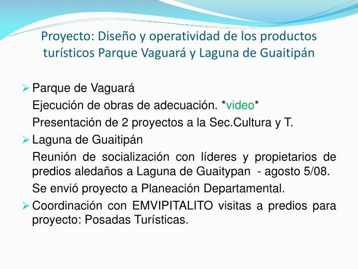 Proyecto: Diseño y operatividad de los productos turísticos Parque Vaguará y Laguna de Guaitipán