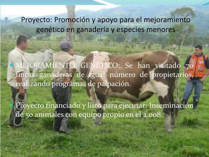 Proyecto: Promoción y apoyo para el mejoramiento genético en ganadería y especies menores