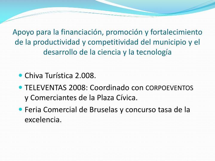Apoyo para la financiación, promoción y fortalecimiento de la productividad y competitividad del municipio y el desarrollo de la ciencia y la tecnología