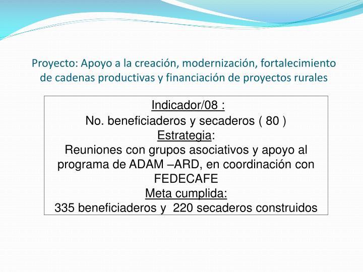 Proyecto: Apoyo a la creación, modernización, fortalecimiento de cadenas productivas y financiación de proyectos rurales