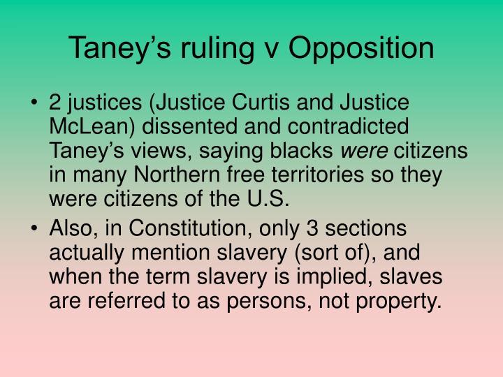 Taney's ruling v Opposition