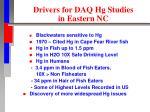 drivers for daq hg studies in eastern nc