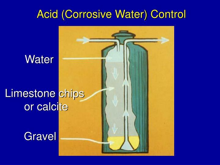Acid (Corrosive Water) Control