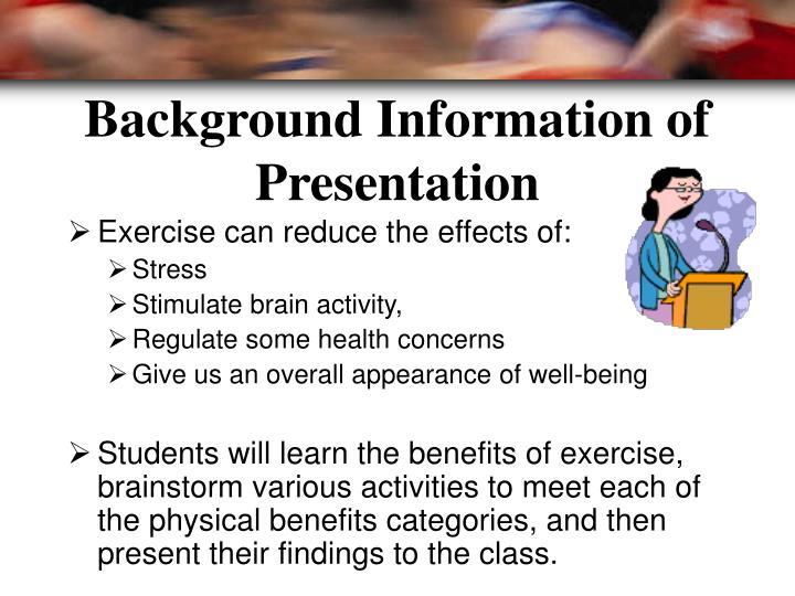 Background Information of Presentation