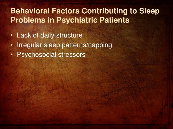 Behavioral Factors Contributing to Sleep Problems in Psychiatric Patients