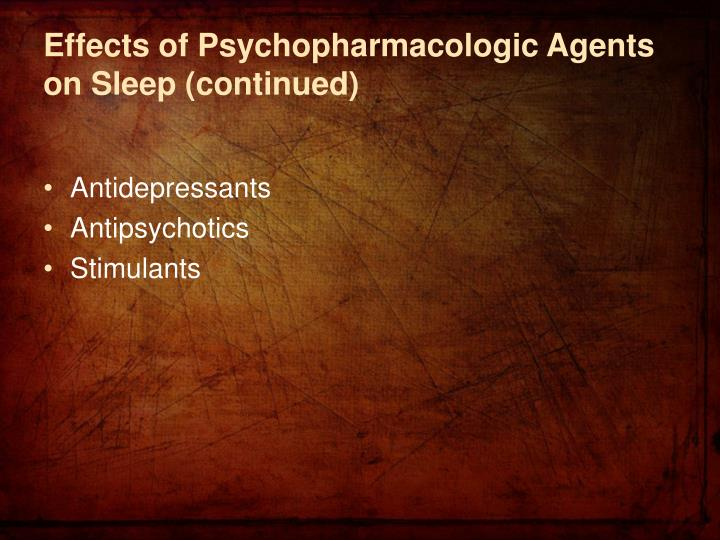 Effects of Psychopharmacologic Agents on Sleep (continued)