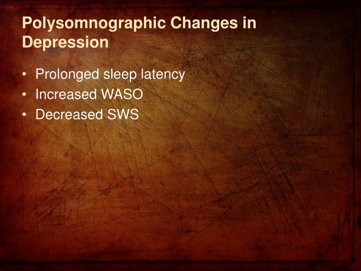 Polysomnographic Changes in Depression