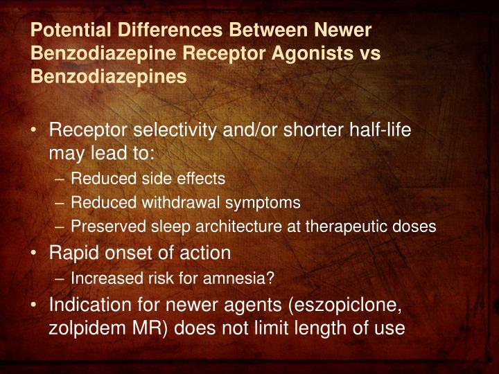 Potential Differences Between Newer Benzodiazepine Receptor Agonists vs Benzodiazepines