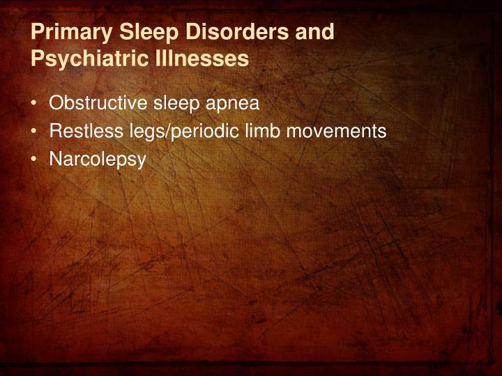 Primary Sleep Disorders and