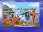 before the spaniards came they were called tongva which means people of the land