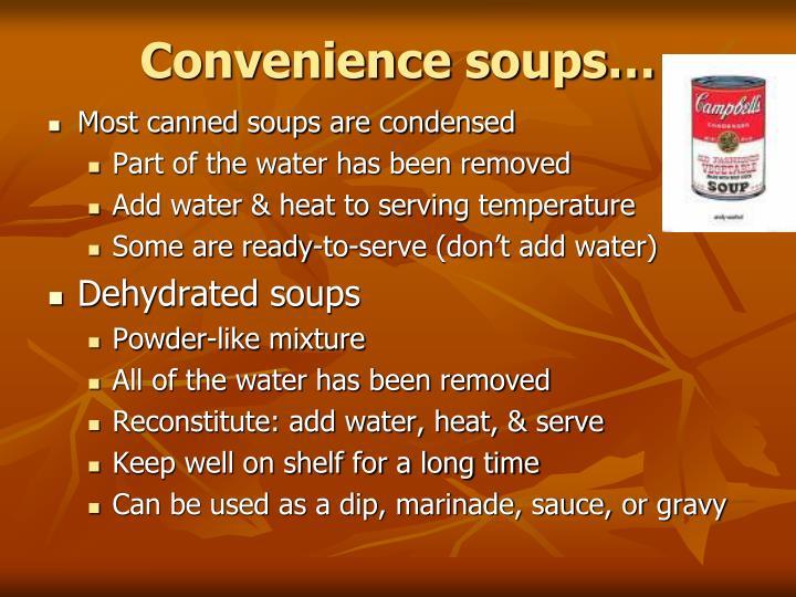 Convenience soups…