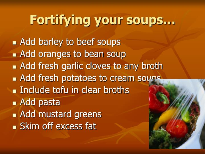 Fortifying your soups…