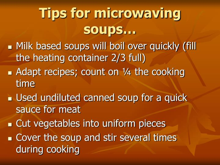 Tips for microwaving soups…