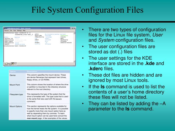 There are two types of configuration files for the Linux file system,