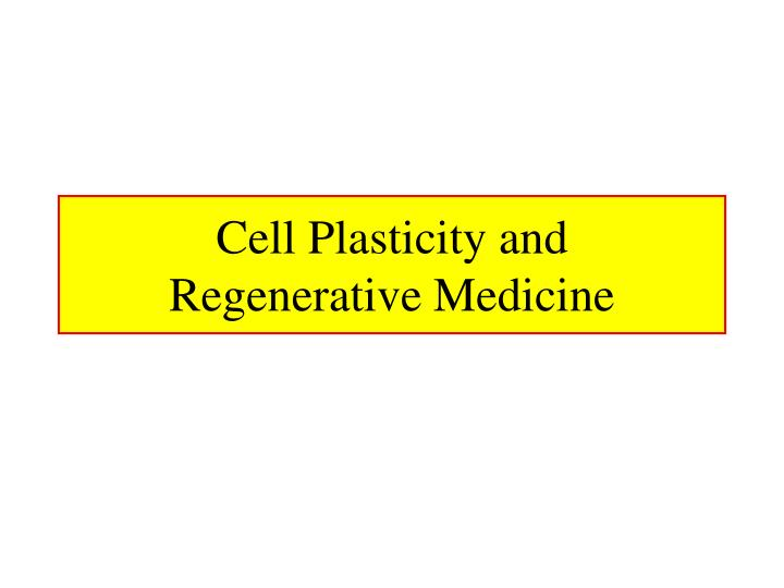 Cell Plasticity and