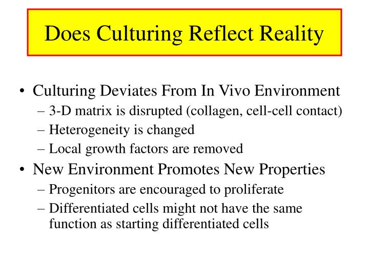 Does Culturing Reflect Reality