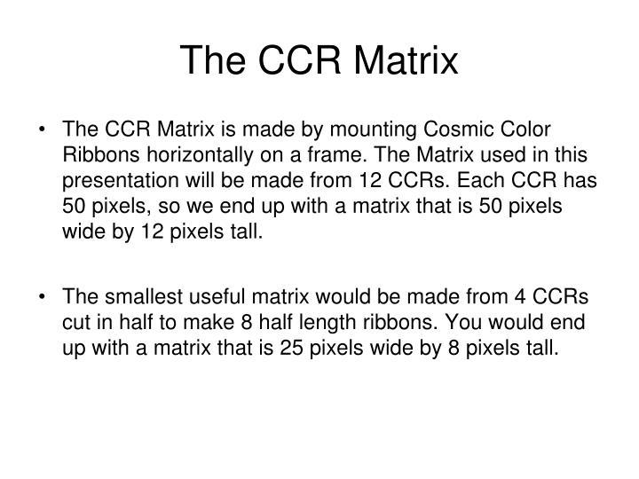 The CCR Matrix