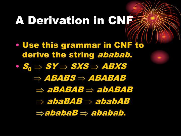 A Derivation in CNF