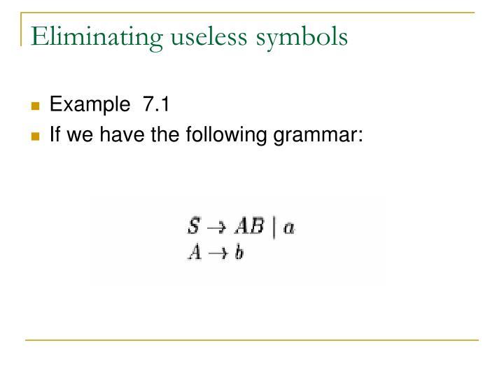 Eliminating useless symbols