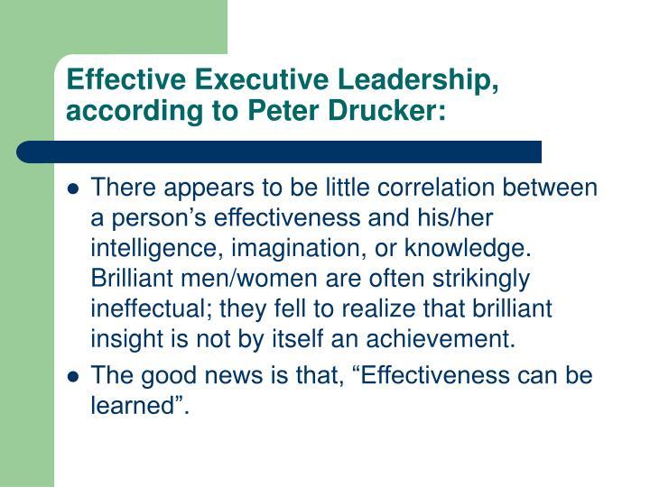Effective Executive Leadership, according to Peter Drucker: