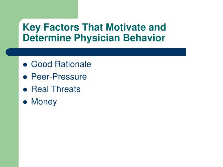 Key Factors That Motivate and Determine Physician Behavior