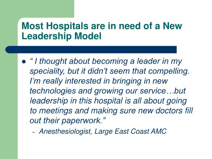 Most Hospitals are in need of a New Leadership Model