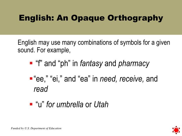 English: An Opaque Orthography