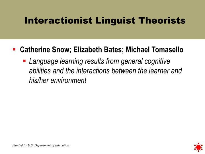 Interactionist Linguist Theorists