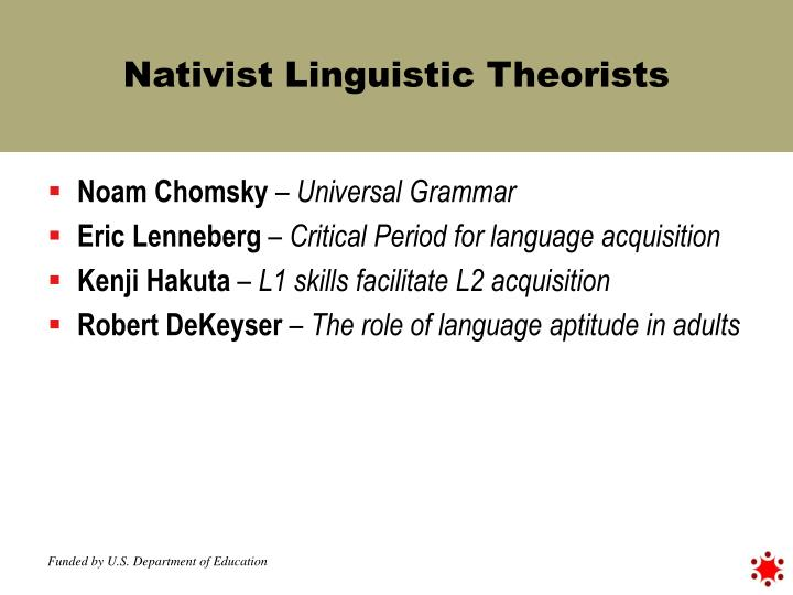 Nativist Linguistic Theorists