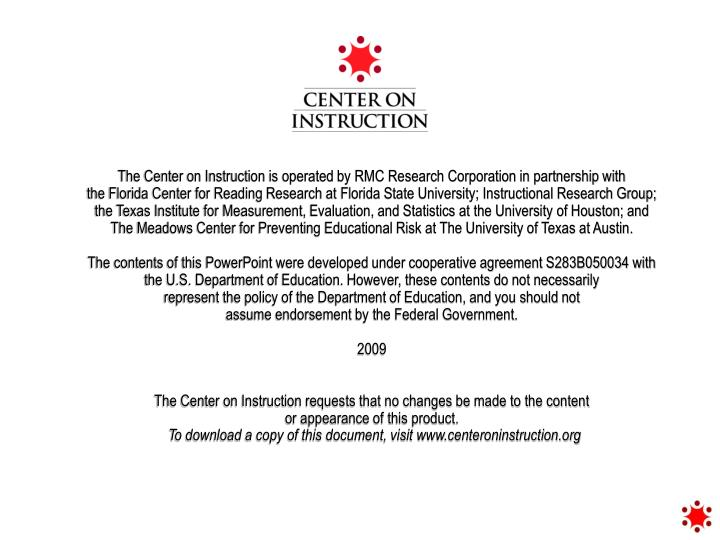 The Center on Instruction is operated by RMC Research Corporation in partnership with