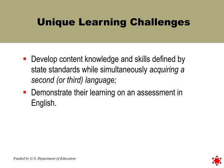 Unique Learning Challenges