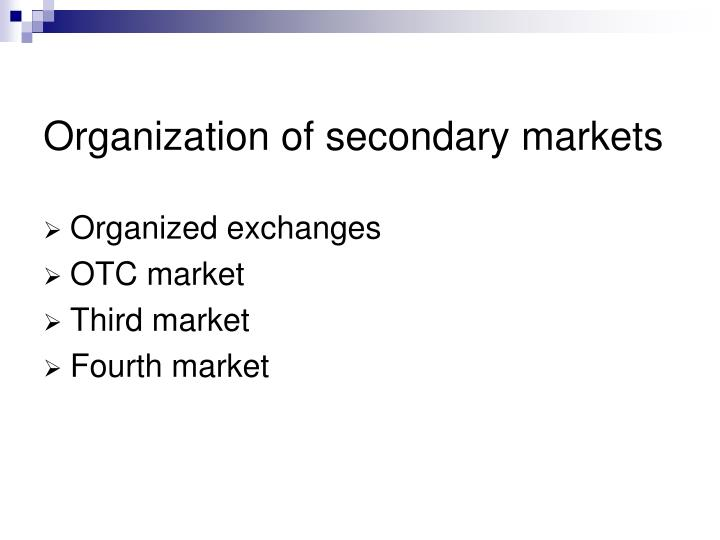 Organization of secondary markets