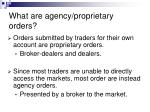 what are agency proprietary orders