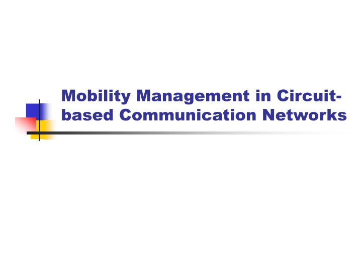 Mobility Management in Circuit-based Communication Networks